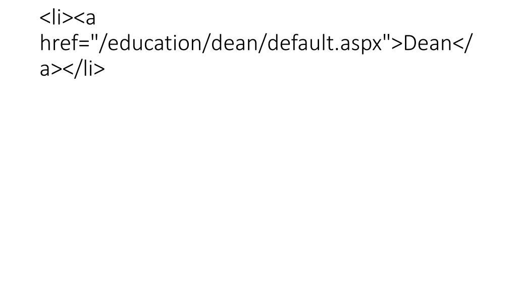 "<li><a href=""/education/dean/default.aspx"">Dean</a></li>"