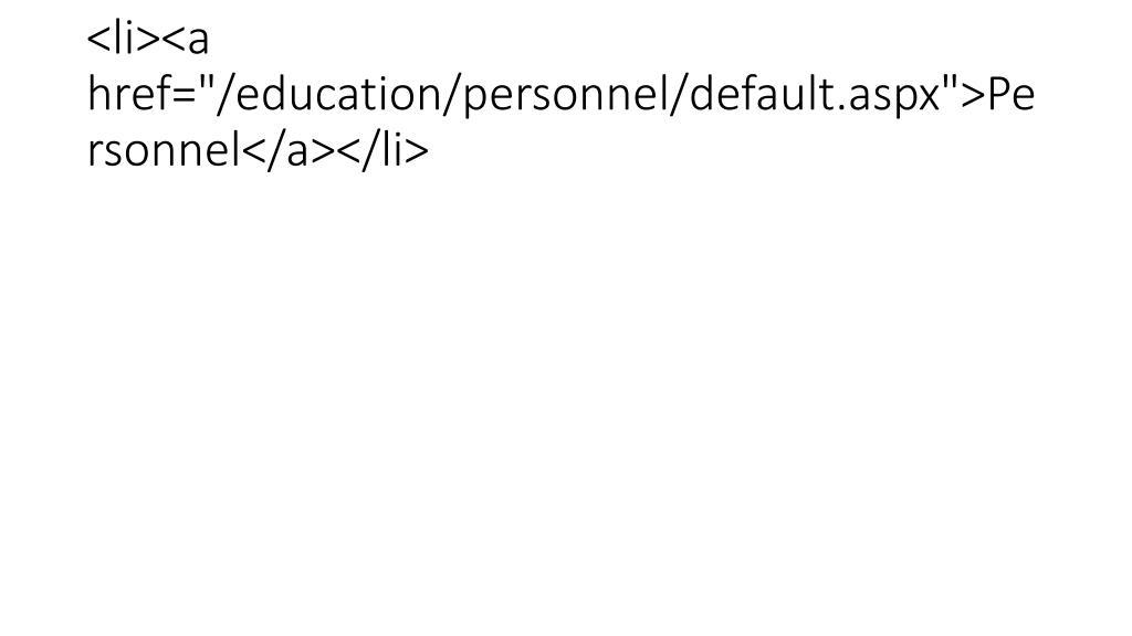 """<li><a href=""""/education/personnel/default.aspx"""">Personnel</a></li>"""