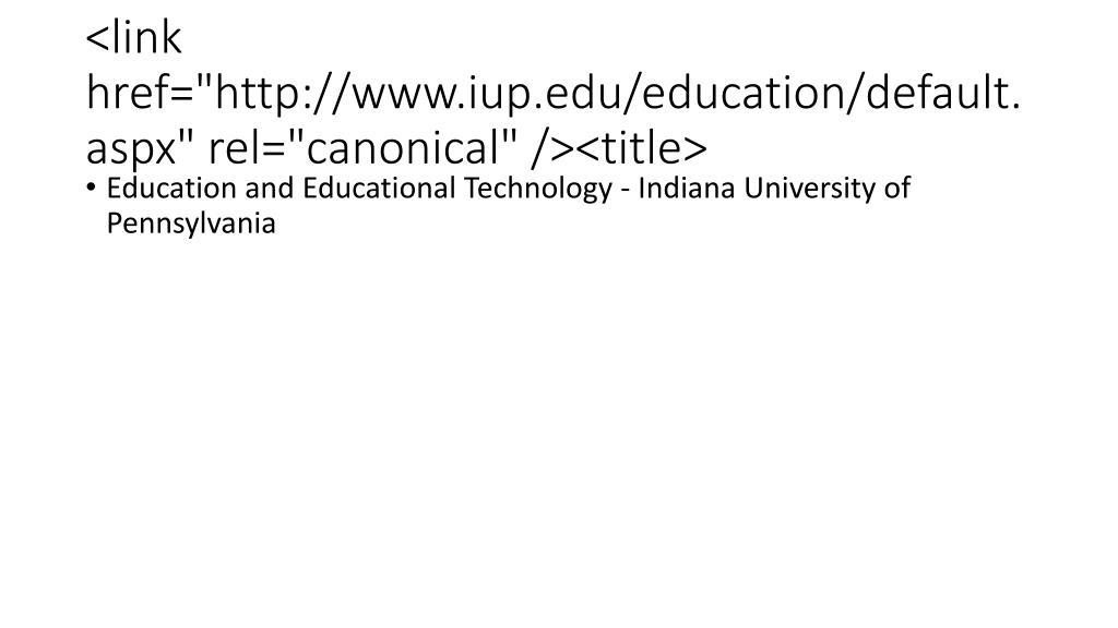 """<link href=""""http://www.iup.edu/education/default.aspx"""" rel=""""canonical"""" /><title>"""