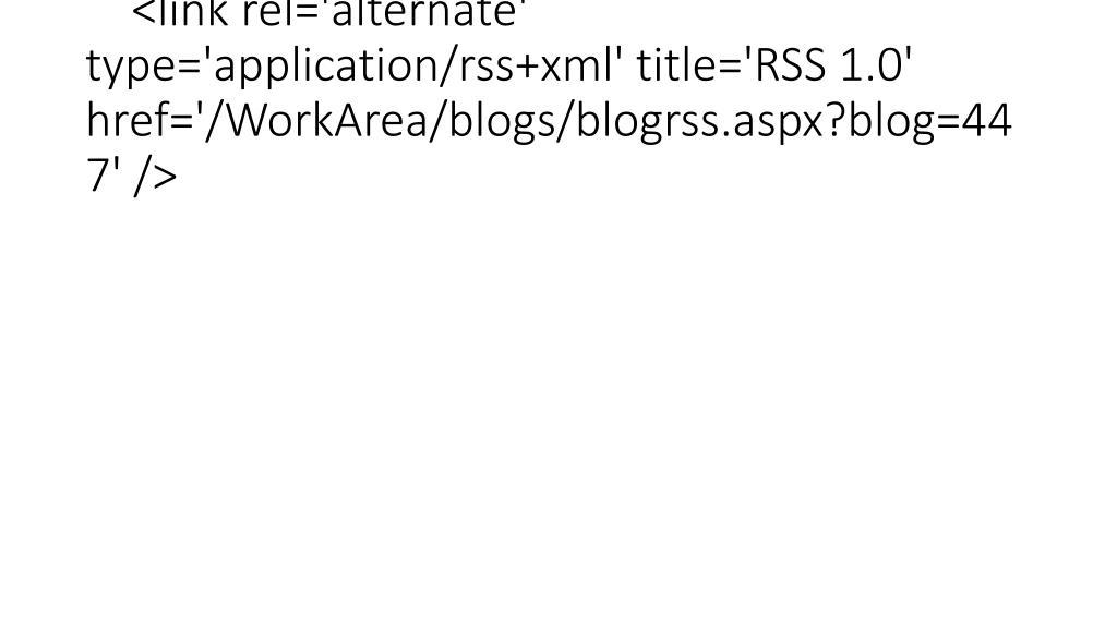 <link rel='alternate' type='application/rss+xml' title='RSS 1.0' href='/WorkArea/blogs/blogrss.aspx?blog=447' />