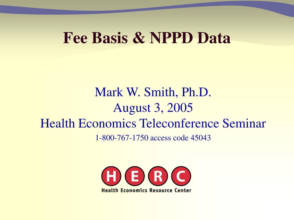 Fee Basis & NPPD Data