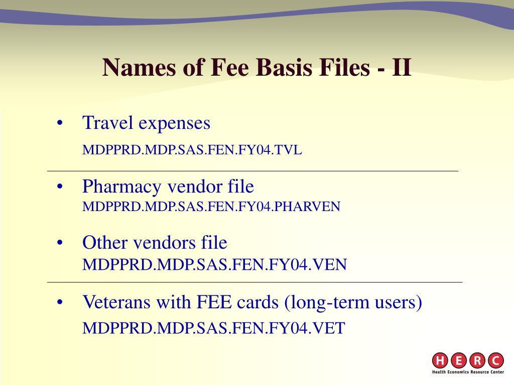 Names of Fee Basis Files - II