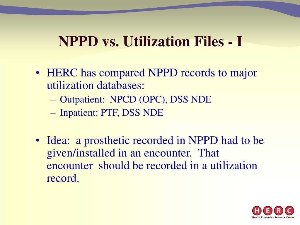 NPPD vs. Utilization Files - I