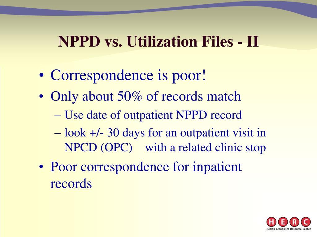 NPPD vs. Utilization Files - II