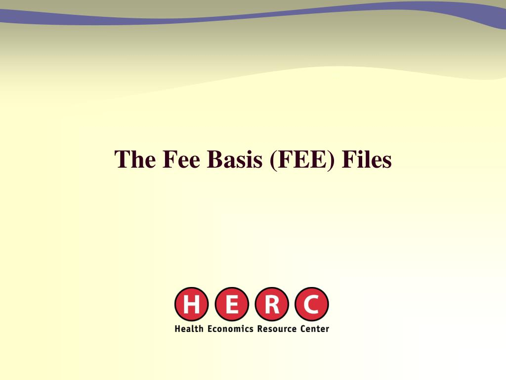 The Fee Basis (FEE) Files