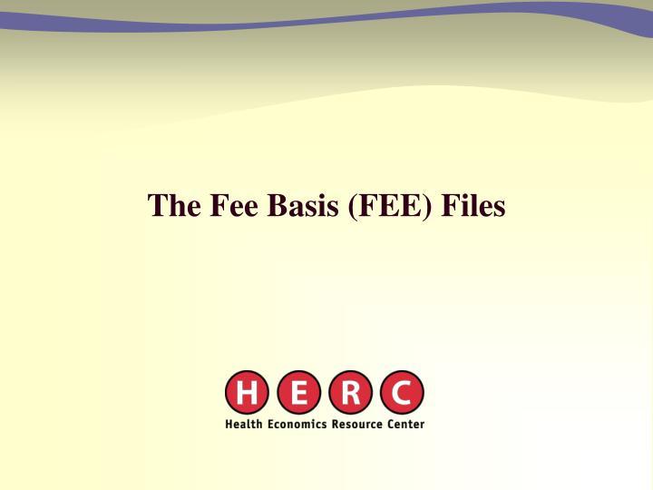 The fee basis fee files