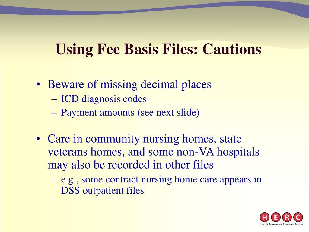 Using Fee Basis Files: Cautions
