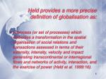 held provides a more precise definition of globalisation as