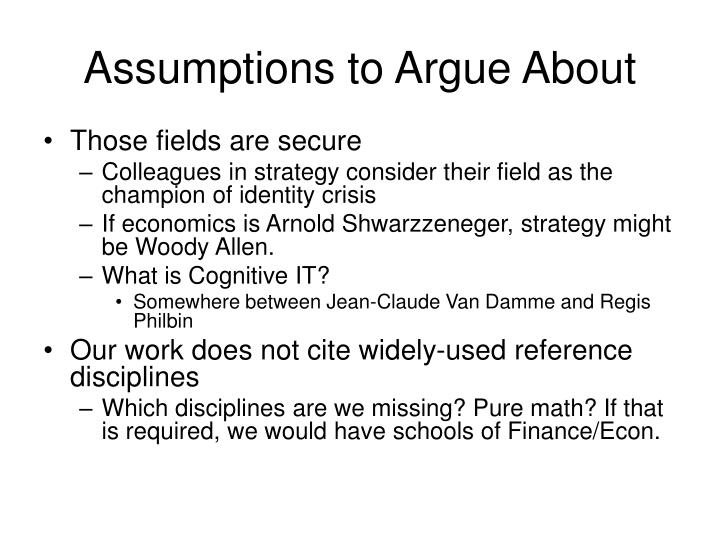 Assumptions to argue about3
