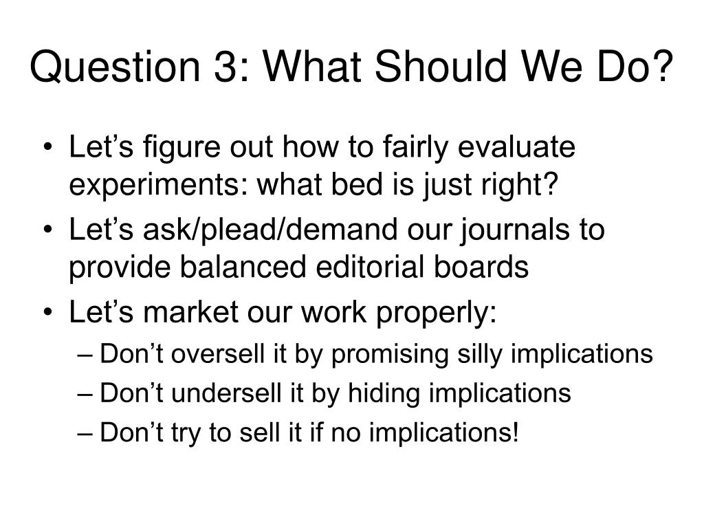 Question 3: What Should We Do?