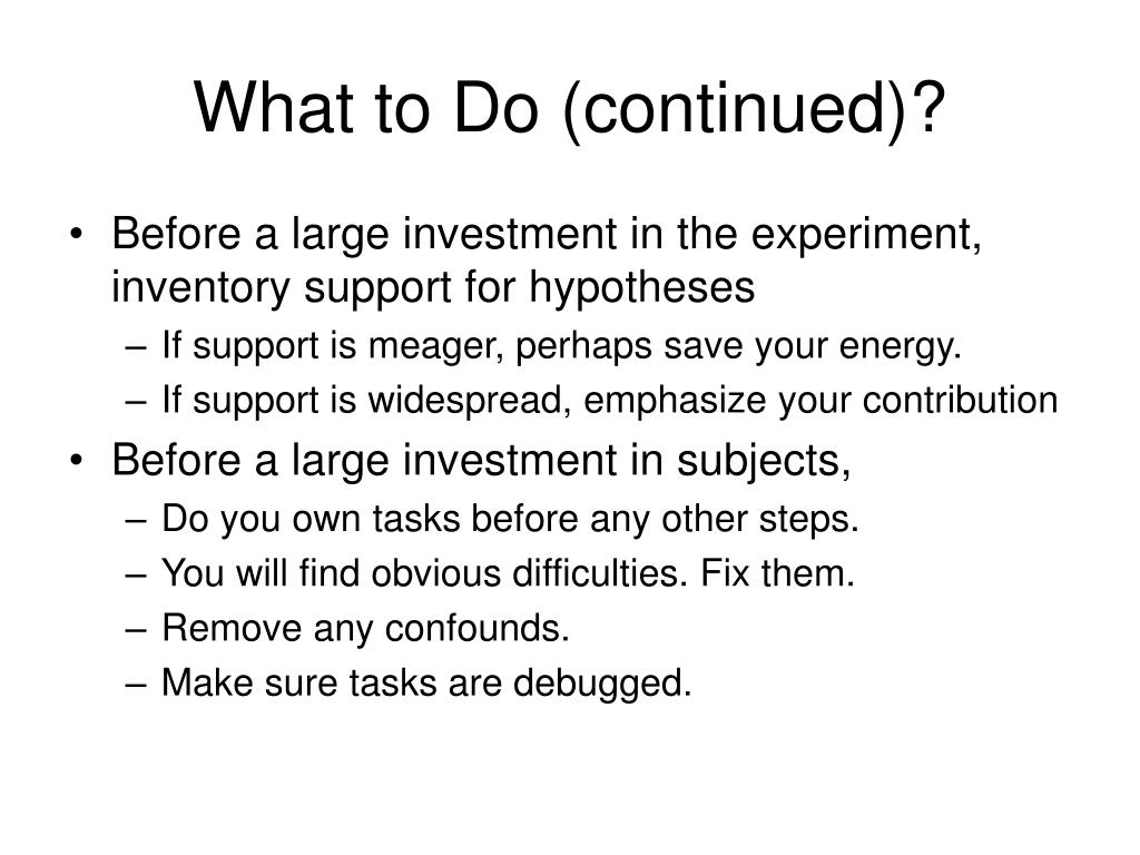What to Do (continued)?