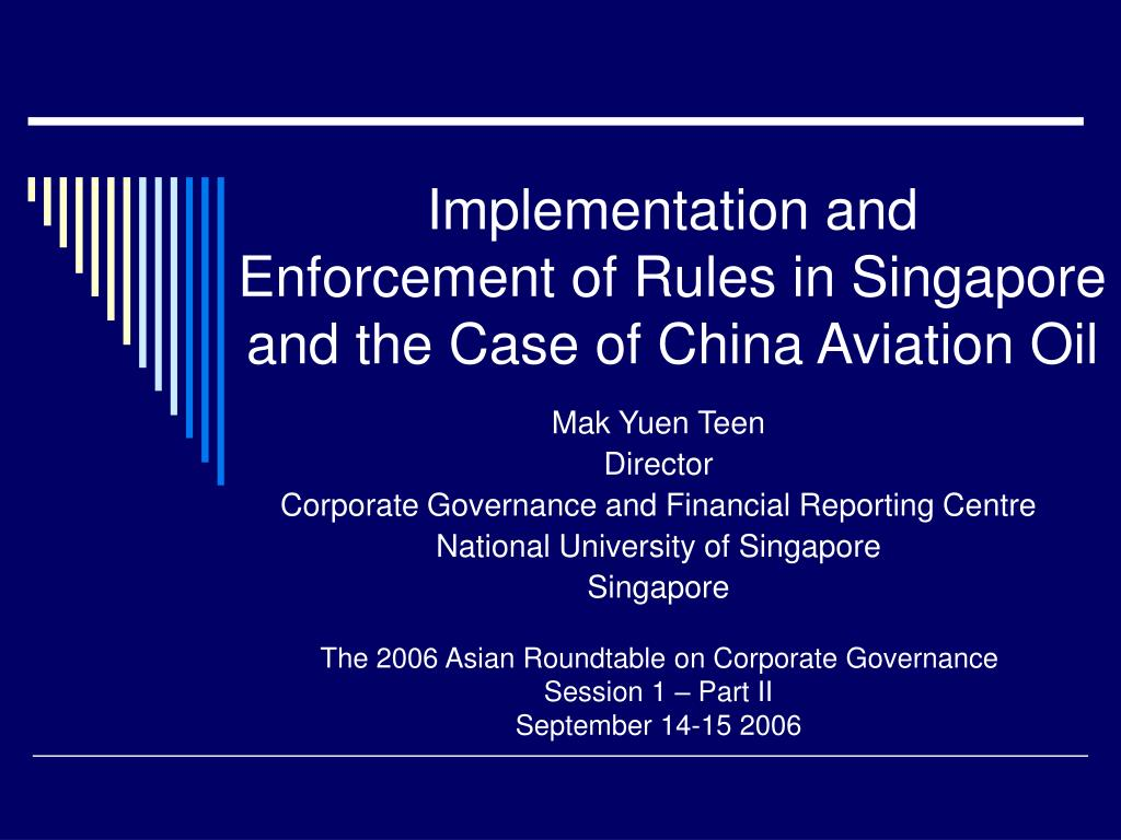 implementation and enforcement of rules in singapore and the case of china aviation oil l.