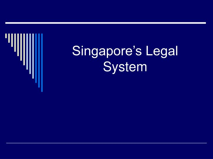 Singapore s legal system