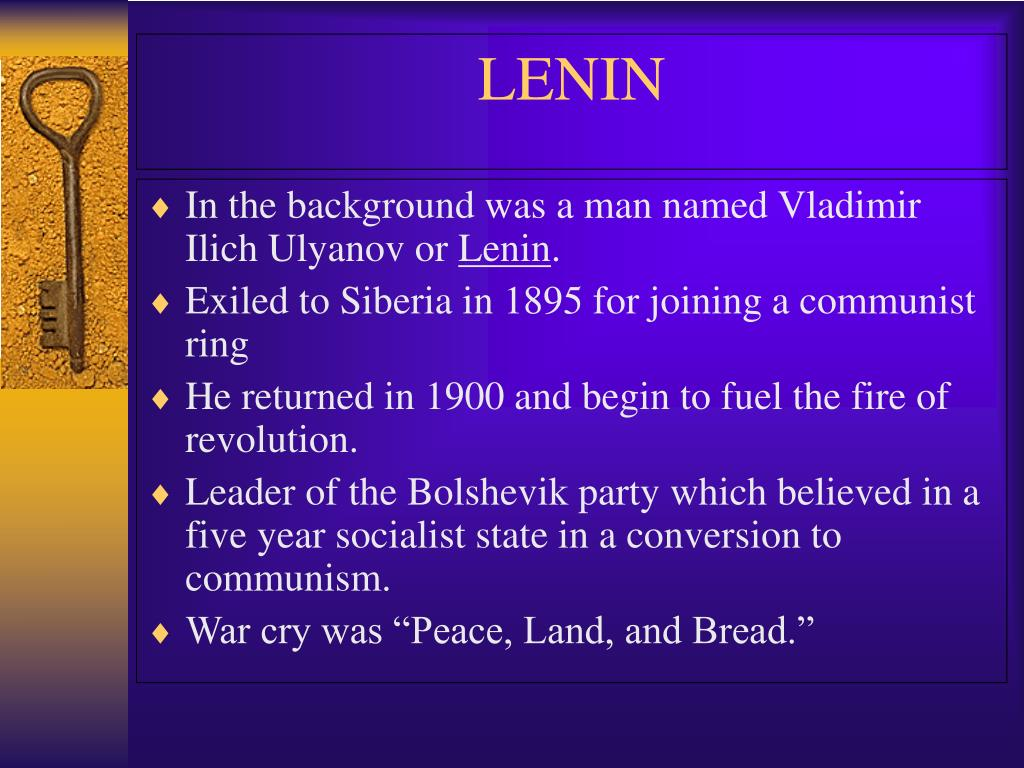 In the background was a man named Vladimir Ilich Ulyanov or