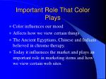 important role that color plays