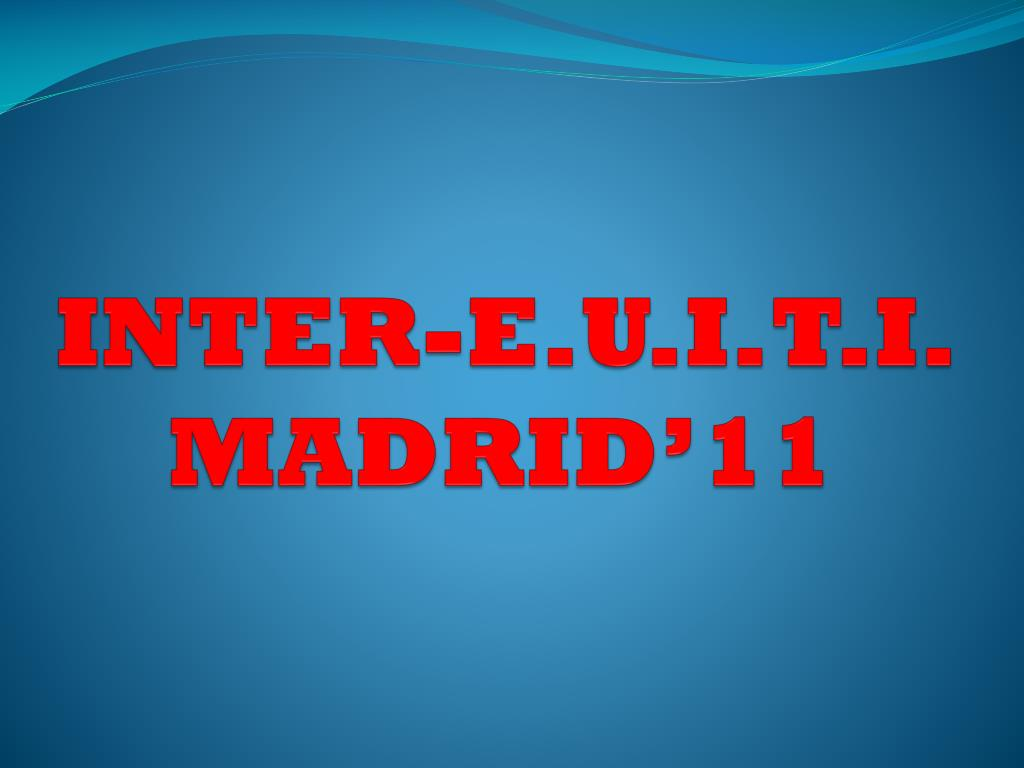 inter e u i t i madrid 11 l.