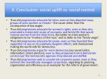 x conclusion social uplift vs social control
