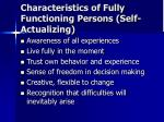 characteristics of fully functioning persons self actualizing