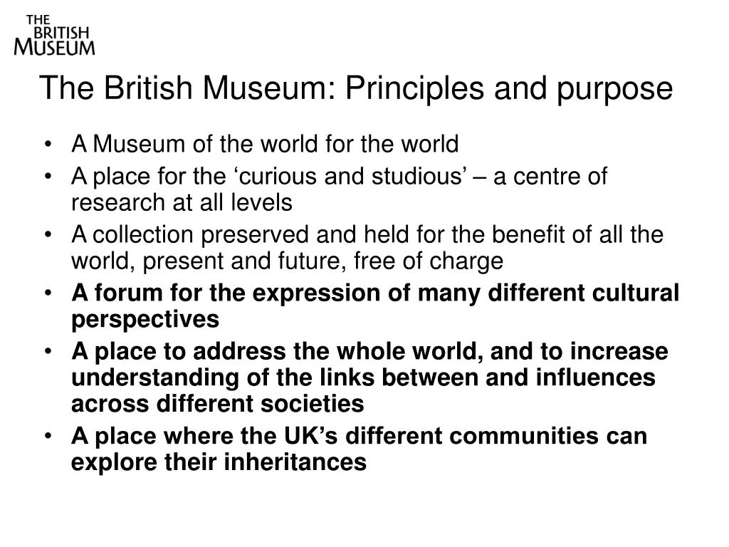 The British Museum: Principles and purpose