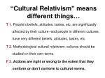 cultural relativism means different things