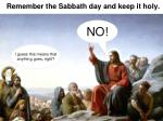 remember the sabbath day and keep it holy13