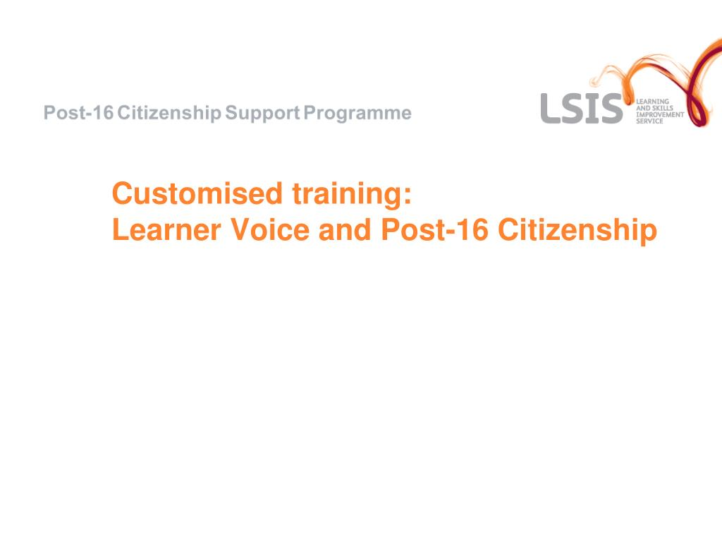 customised training learner voice and post 16 citizenship