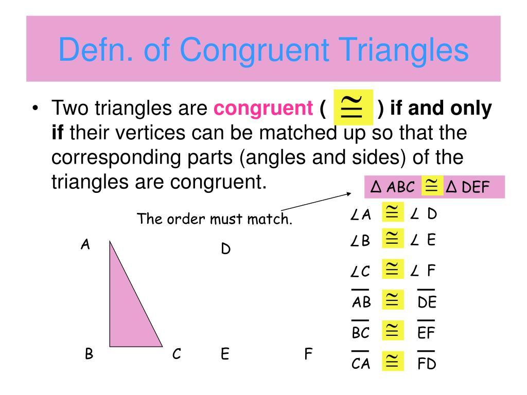 Defn. of Congruent Triangles