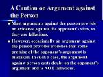 a caution on argument against the person