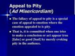 appeal to pity ad misericordiam