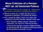 mere criticism of a person not an ad hominem fallacy