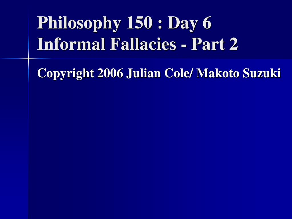 philosophy 150 day 6 informal fallacies part 2 l.