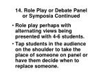 14 role play or debate panel or symposia continued
