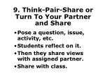 9 think pair share or turn to your partner and share