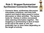 role 2 wrapper summarizer synthesizer connector reviewer