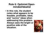 role 6 optimist open minded idealist