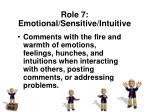 role 7 emotional sensitive intuitive