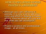 how to influence other people s judgement