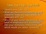 take a strategic approach