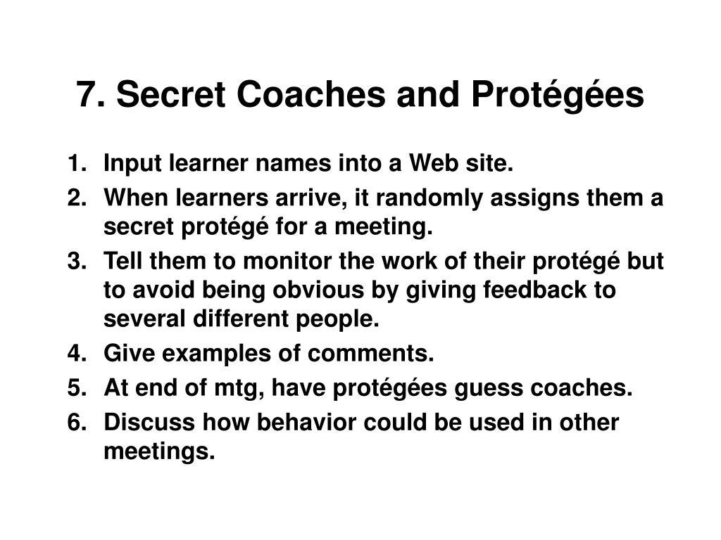 7. Secret Coaches and Protégées