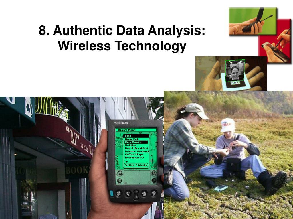 8. Authentic Data Analysis: Wireless Technology