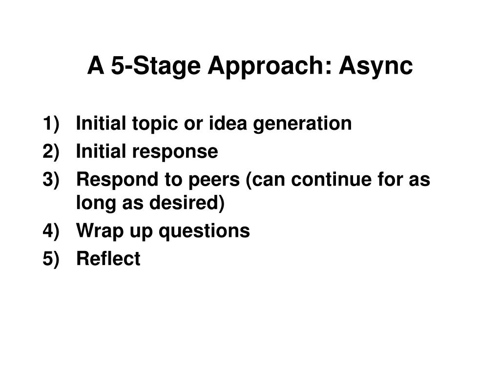 A 5-Stage Approach: Async