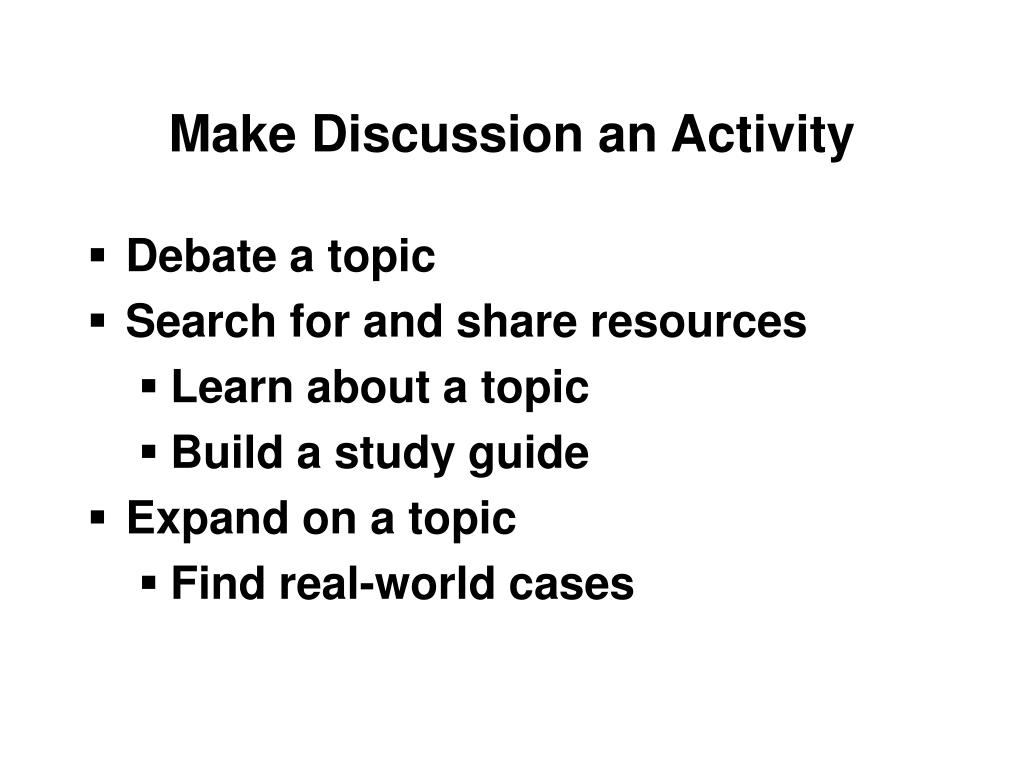 Make Discussion an Activity