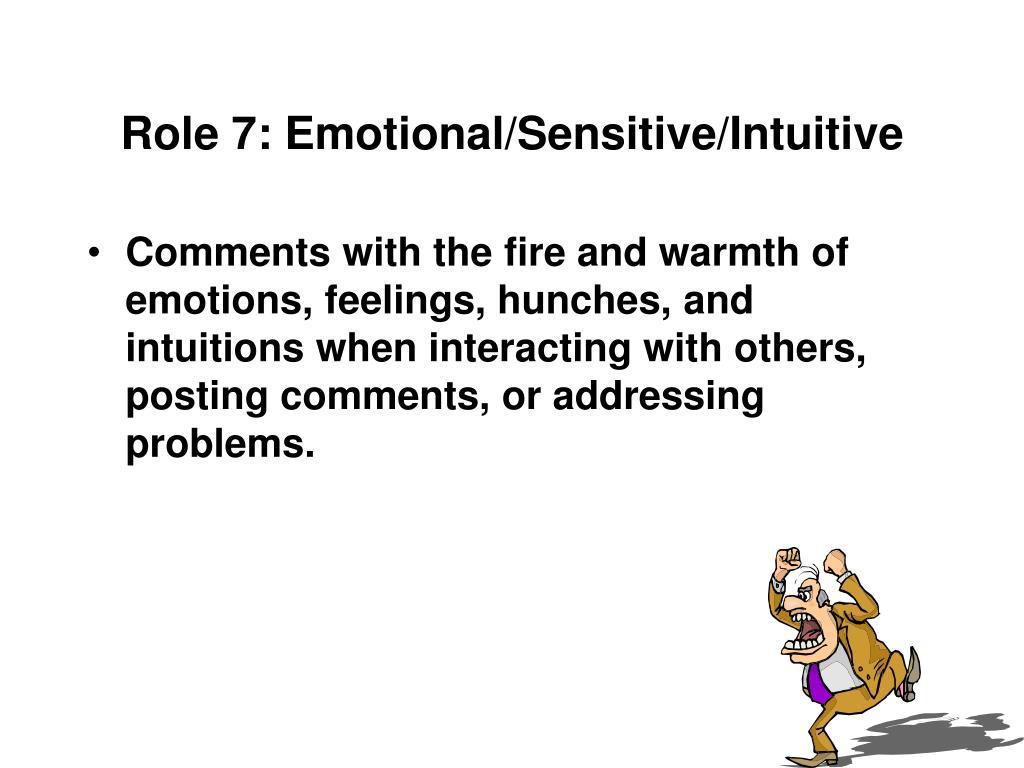 Role 7: Emotional/Sensitive/Intuitive