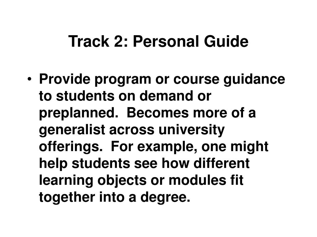 Track 2: Personal Guide