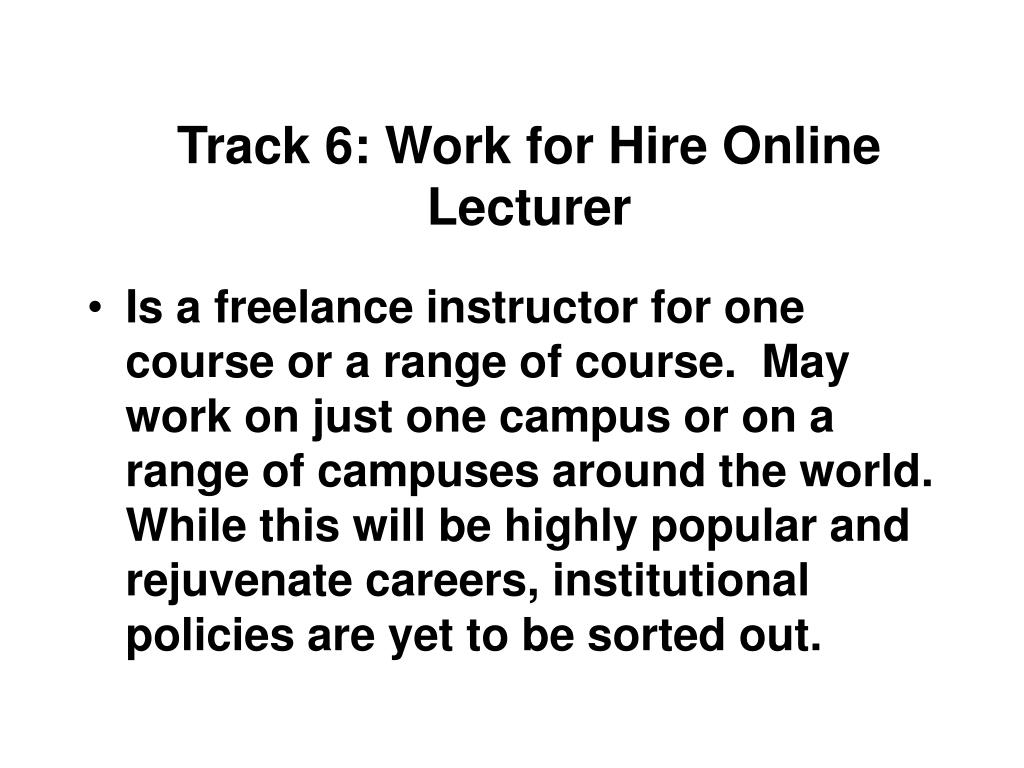 Track 6: Work for Hire Online Lecturer