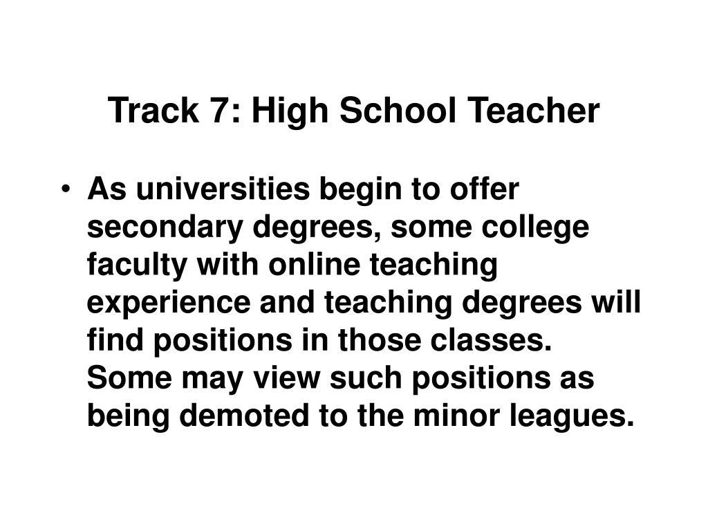 Track 7: High School Teacher