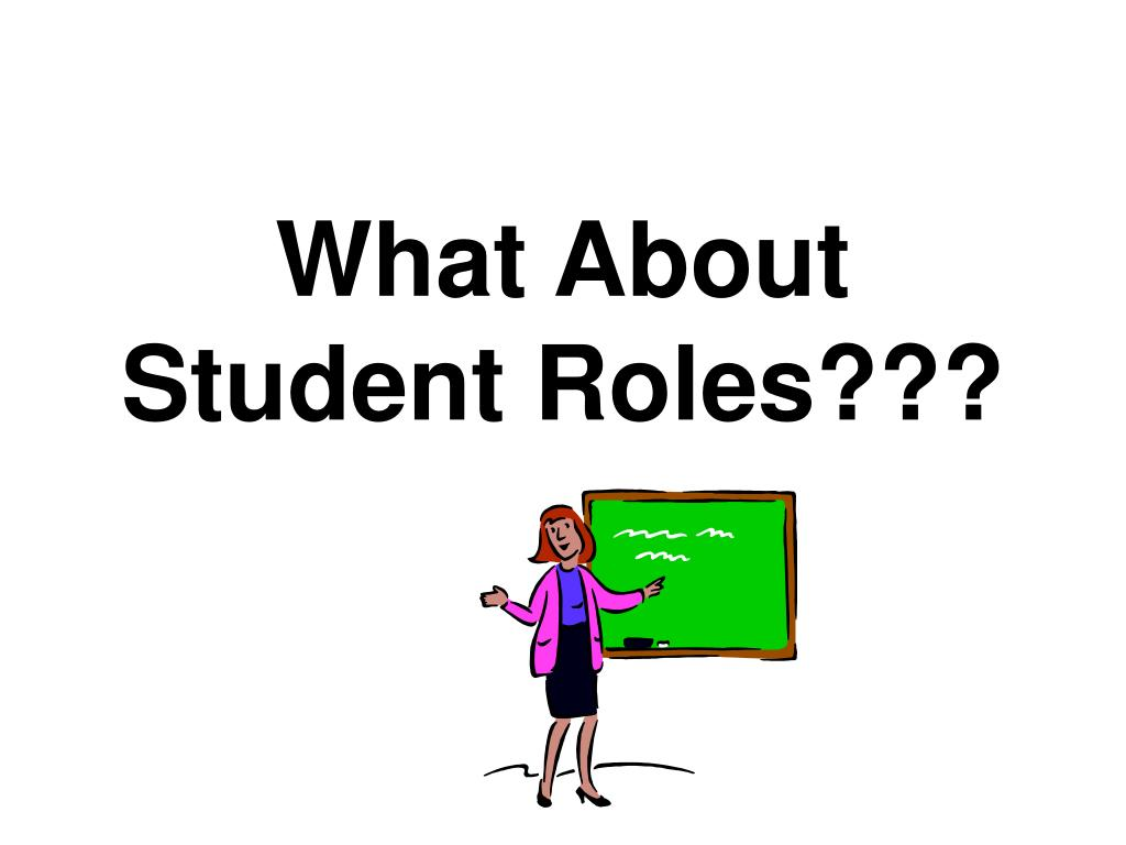 What About Student Roles???