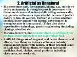 2 artificial as unnatural