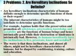 3 problems 2 are hereditary inclinations so definite