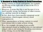 4 unnatural as being contrary to social conventions